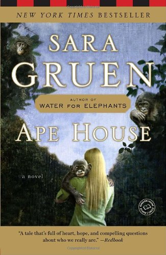 Ape House  A Novel, Sara Gruen