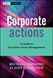 img - for Corporate Actions: A Guide to Securities Event Management book / textbook / text book