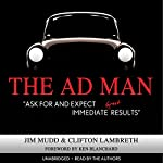 The Ad Man: 'Ask For and Expect Immediate Great Results' | Clifton Lambreth,Jim Mudd