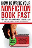 img - for How to write your nonfiction book fast and make it your business calling card: Write your book in 10 days or less book / textbook / text book