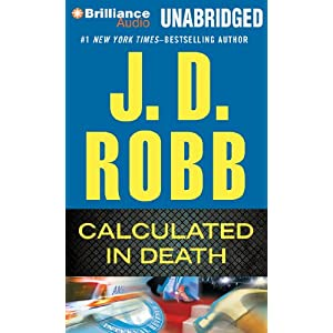 Calculated In Death (In Death Series) [Audiobook, CD, Unabridged] [Audio CD]