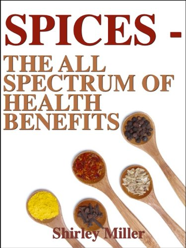 SPICES: A Whole Spectrum Of Health Benefits (Healthy & Tasty Series)