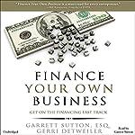 Finance Your Own Business: Get on the Financing Fast Track | Garrett Sutton Esq.,Gerri Detweiler