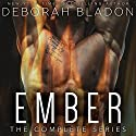 EMBER - The Complete Series: Part One, Part Two & Part Three Hörbuch von Deborah Bladon Gesprochen von: Holly Chandler
