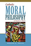 img - for Catholic Moral Philosophy in Practice and Theory: An Introduction book / textbook / text book