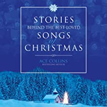 Stories Behind the Best-Loved Songs of Christmas (       UNABRIDGED) by Ace Collins Narrated by Marc Cashman