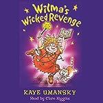 Wilma's Wicked Revenge | Kay Umansky