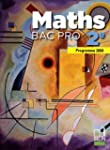Maths 2e Bac pro : Programme 2009, pe...