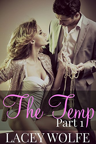 Lacey Wolfe - The Temp - Part 1 (The Temp Series)