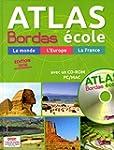 Atlas Bordas �cole + CD-Rom - Edition...