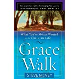 Grace Walk: What Youve Always Wanted in the Christian Lifeby Steve McVey 