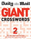 "Daily Mail: Giant Crosswords 2: 100 Two-speed Puzzles from the Saturday ""Mail"": v. 2 (The Mail Puzzle Books)"