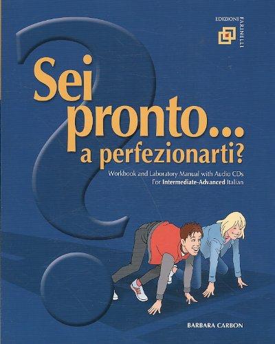 Sei Pronto... a Perfezionarti?: For Intermediate-advanced Italian (Italian Edition)