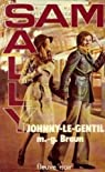 Sam et sally : Johnny-le-gentil  par Braun