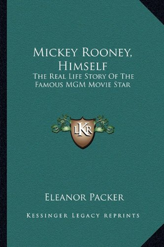 Sale alerts for Kessinger Publishing Mickey Rooney, Himself: The Real Life Story of the Famous MGM Movie Star - Covvet