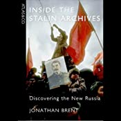 Inside the Stalin Archives: Discovering the New Russia | [Jonathan Brent]