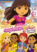 Dora The Explorer: Dora&#39;s Explorer Girls