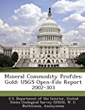 img - for Mineral Commodity Profiles: Gold: USGS Open-File Report 2002-303 book / textbook / text book