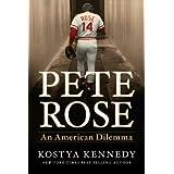Pete Rose: An American Dilemma ~ Kostya Kennedy