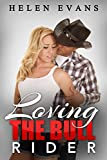 Loving The Bull Rider (A Spicy Cowboy Romance)