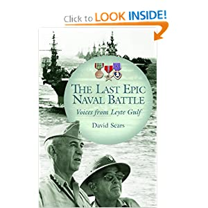 The Last Epic Naval Battle: Voices From Leyte Gulf David Sears
