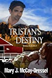 Tristans Destiny: Bonus Book #1.5 (Double Dutch Ranch Series: Love at First Sight)