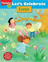 Let's Celebrate Easter: Crafts, Recipes, Stories, and Activities to Share