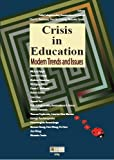 img - for Crisis in Education Modern Trends and Issues book / textbook / text book