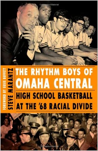 The rhythm boys of Omaha Central : high school basketball at the '68 racial divide