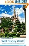 La Guía Esencial de Walt Disney World...