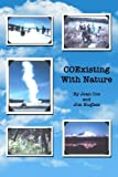 img - for COExisting With Nature: A story of love, life and courage in the nation's parks and Alaska's wilderness by Coe, Jean, Hughes, Jim (December 3, 2014) Paperback book / textbook / text book