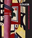 Leger - Modern Art and the Metropolis
