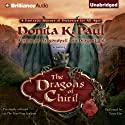 The Dragons of Chiril: A Novel (       UNABRIDGED) by Donita K. Paul Narrated by Tanya Eby