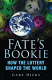 Fate's Bookie: How the Lottery Shaped the World