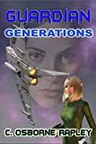 Guardian Generations (Guardian Planetary AI Book 2)
