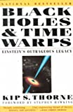 img - for Black Holes and Time Warps: Einstein's Outrageous Legacy -- Foreword By Stephen Hawking book / textbook / text book