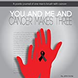 img - for You and Me and Cancer Makes Three book / textbook / text book