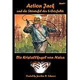 """Action Jack und die Steintafel der 6 Artefakte - Band 1 (Die Kristallkugel von Naica)von """"Joachim H. Schwarz"""""""