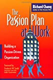 The Passion Plan at Work: A Step-by-Step Guide to Building a Passion-Driven Organization