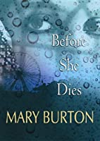 Before She Dies (Center Point Platinum Romance (Large Print))