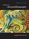 A History of Chromolithography: Printed Colour for All