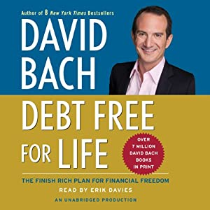 Debt Free For Life: The Finish Rich Plan for Financial Freedom | [David Bach]