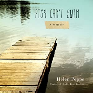 Pigs Can't Swim: A Memoir | [Helen Peppe]
