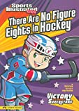 There Are No Figure Eights in Hockey (Sports Illustrated Kids Victory School Superstars (Quality))