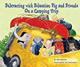 Subtracting with Sebastian Pig and Friends on a Camping Trip (Math Fun with Sebastian Pig and Friends!)