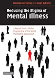 Reducing the Stigma of Mental Illness: A Report from a Global Association (0521549434) by Sartorius, Norman