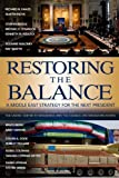 img - for Restoring the Balance: A Middle East Strategy for the Next President book / textbook / text book
