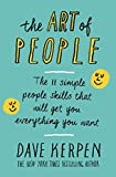 img - for The Art of People: The 11 Simple People Skills That Will Get You Everything You Want by Dave Kerpen (2016-03-31) book / textbook / text book