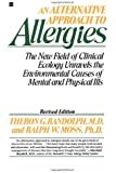 Alternative Approach to Allergies, An: The New Field of Clinical Ecology Unravels the Environmental Causes of