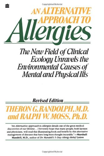 Alternative Approach To Allergies, An: The New Field Of Clinical Ecology Unravels The Environmental Causes Of front-437510